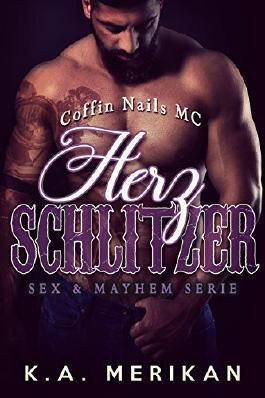 Herzschlitzer - Coffin Nails MC (gay romance) (Sex & Mayhem DE 2)