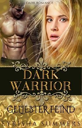 Dark Warrior - Geliebter Feind