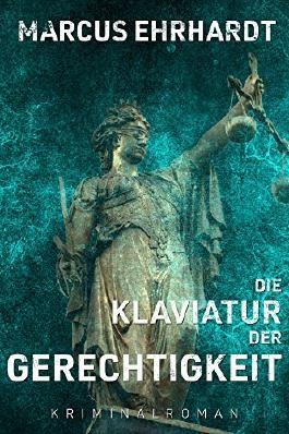Die Klaviatur der Gerechtigkeit: Krimi (Maria Fortmann ermittelt  3)