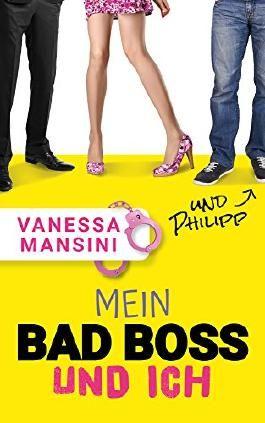 Mein Bad Boss und ich (und Philipp)