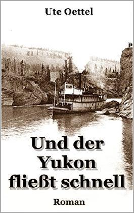 Und der Yukon fließt schnell