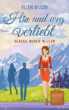 Hin und weg verliebt: Alaska wider Willen