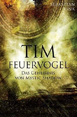 Tim Feuervogel: Das Geheimnis um mystic Shadow