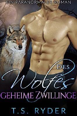 Des Wolfes geheime Zwillinge: Ein paranormaler Roman