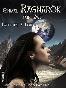 Einmal Ragnarök für Zwei: Laoghaire & Loki
