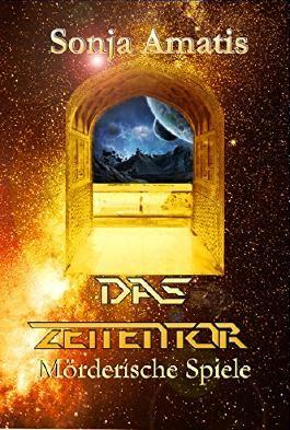 Das Zeitentor: Mörderische Spiele (German Edition)
