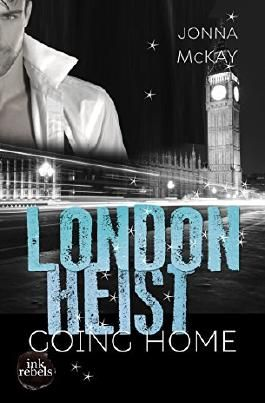 London Heist : Going Home (London Heist 5/5)