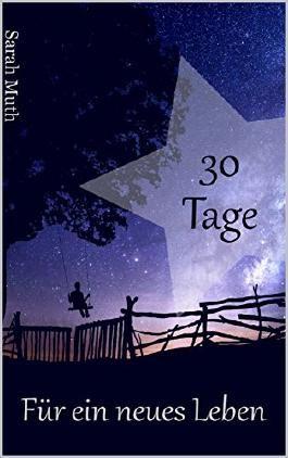 30 Tage für ein neues Leben (German Edition)