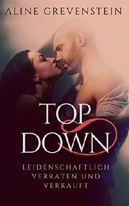 Top Down: Leidenschaftlich verraten und verkauft
