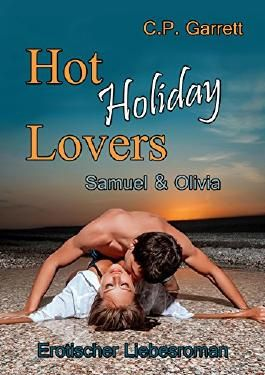 Hot Holiday Lovers: Samuel und Olivia