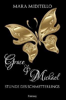 Grace & Michael: Stunde des Schmetterlings