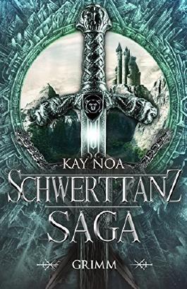Schwerttanz-Saga 2: Grimm