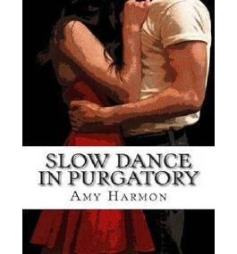 Slow Dance in Purgatory