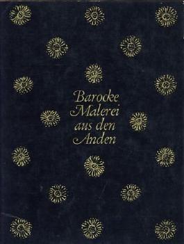 Barocke Malerei aus den Anden. Band 1.