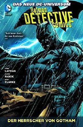 Batman - Detective Comics: Bd. 3: Der Herrscher von Gotham von John Layman (28. Juli 2014) Broschiert