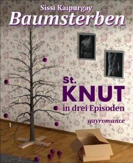 Baumsterben: St. KNUT in drei Episoden