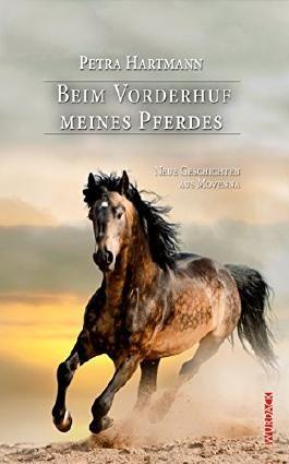 Beim Vorderhuf meines Pferdes: Neue Geschichten aus Movenna