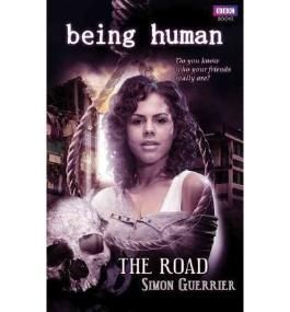 Being Human The Road by Guerrier, Simon ( AUTHOR ) Feb-04-2010 Paperback