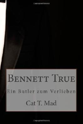 Bennett True: Ein Butler zum Verlieben
