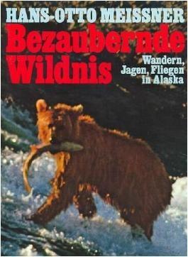 Bezaubernde Wildnis: Wandern, Jagen, Fliegen in Alaska