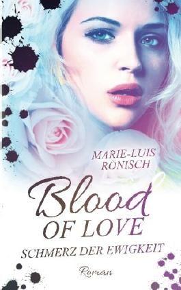 Blood of Love - Schmerz der Ewigkeit