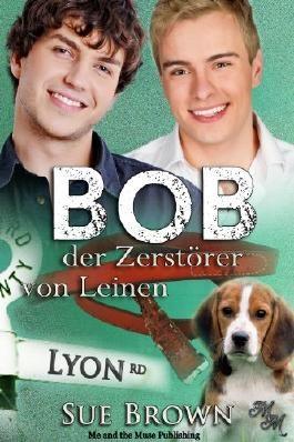 Bob, der Zerstörer von Leinen (Die Lyon Road - Tierärzte 2)