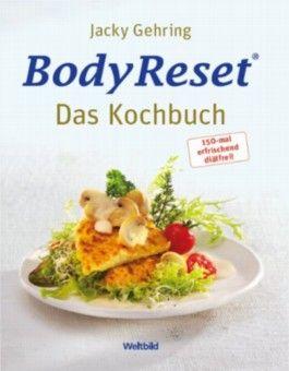 Body Reset - Das Kochbuch - 150-mal erfrischend diätfrei