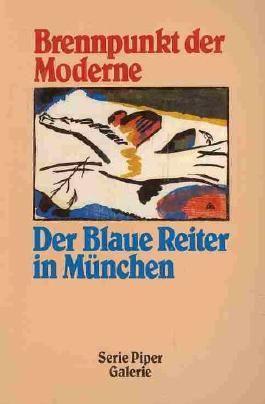 Brennpunkt der Moderne. Der Blaue Reiter in München