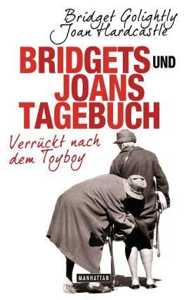 Bridgets und Joans Tagebuch. Verrückt nach dem Toyboy