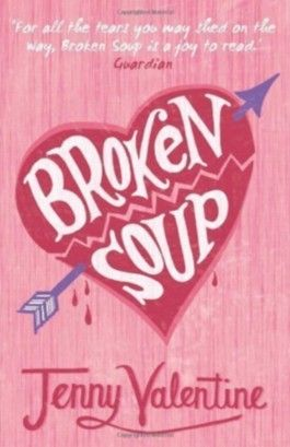 Broken Soup by Valentine, Jenny [03 February 2011]