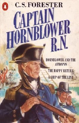 """Captain Hornblower R.N.: Hornblower and the 'Atropos', The Happy Return, A Ship of the Line: """"Hornblower and the 'Atropos'"""", """"The Happy Return"""""""
