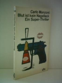 Carlo Manzoni: Blut ist kein Nagellack
