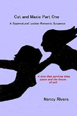 Cat and Maxie Part One: A Paranormal Lesbian Romantic Suspense
