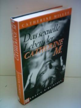 Catherine Millet: Das sexuelle Leben der Catherine M.