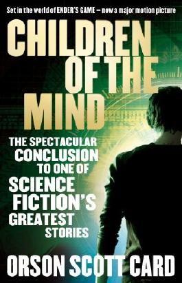 Children Of The Mind: Ender Series, book 4 (Ender Saga)