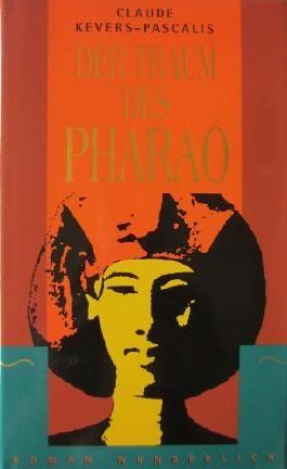 Claude Kevers- Pascalis: Der Traum des Pharao