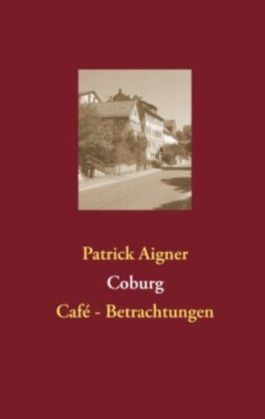 Coburg: Café- Betrachtungen