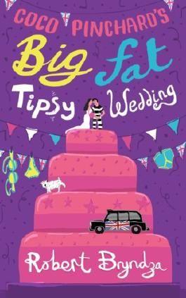 Coco Pinchard's Big Fat Tipsy Wedding: A Funny, Feel-Good Romantic Comedy