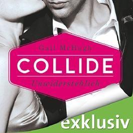 Collide: Unwiderstehlich (Collide 1)