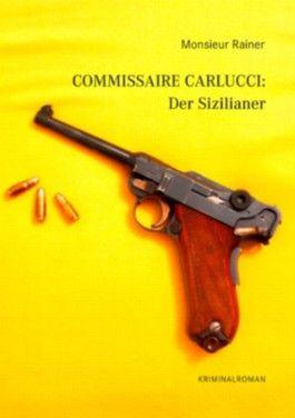 Commissaire Carlucci: Der Sizilianer: Kriminalroman