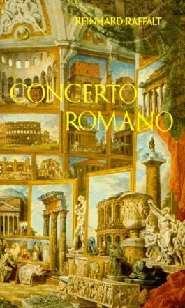 Concerto Romano. ( Leben mit Rom, 1)