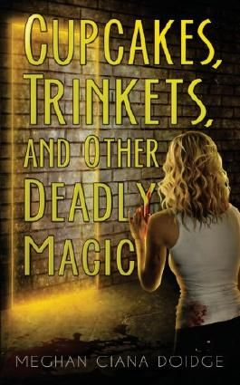 Cupcakes, Trinkets, and Other Deadly Magic (The Dowser Series) (Volume 1)