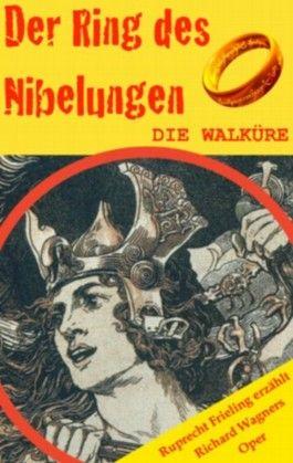 DER RING DES NIBELUNGEN (2): Die Walküre. Opernkrimi mit Original-Libretto