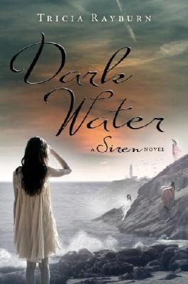 Dark Water (Siren Novels (Egmont USA))