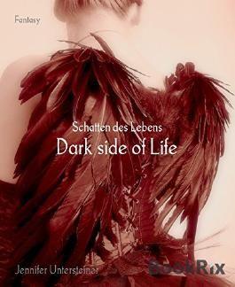Dark side of Life: Schatten des Lebens