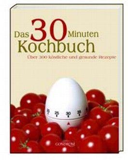 Das 30 Minuten Kochbuch