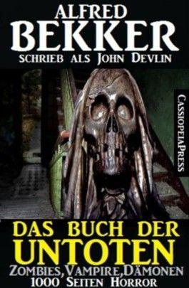 Das Buch der Untoten (Zombies, Vampire, Dämonen - 1000 Seiten Horror)