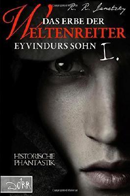 Das Erbe der Weltenreiter 01: Eyvindurs Sohn I.