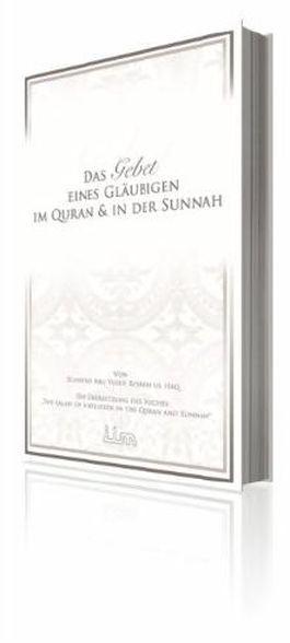Das Gebet eines Gläubigen im Quran & in der Sunna