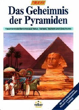 """Das Geheimnis der Pyramiden. Mit vielen Superlativen, Rätseln und beispielhaften Lerntips. (""""TREFF""""-SchülerWissen : Band 5)"""